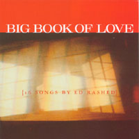CD cover -- Big Book Of Love {16 Songs by Ed Rashed} -- Click for Info